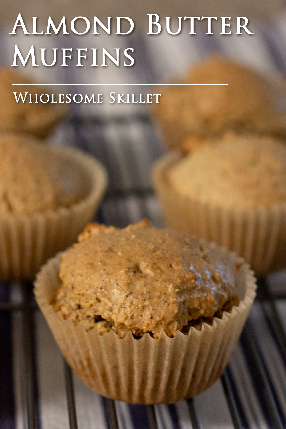 Almond Butter Muffins | Wholesome Skillet