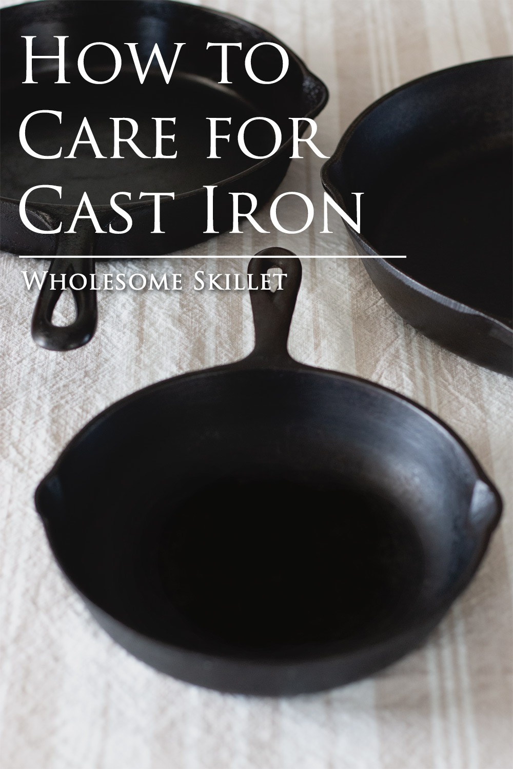 All About Cast Iron  - How to Care for it and Tips for Using it
