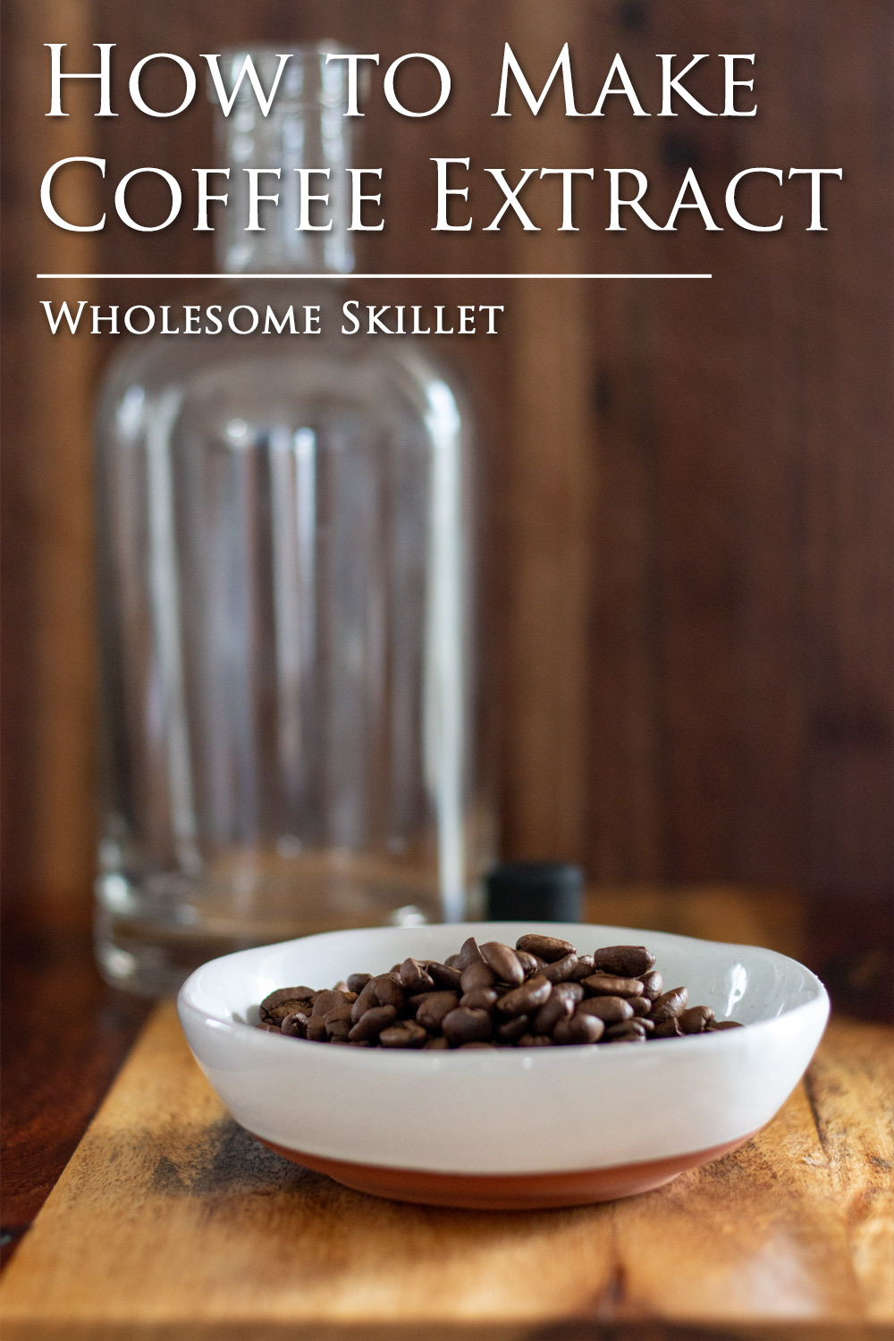 How to make Coffee Extract - a great flavoring for all of your recipe needs. | Wholesome Skillet