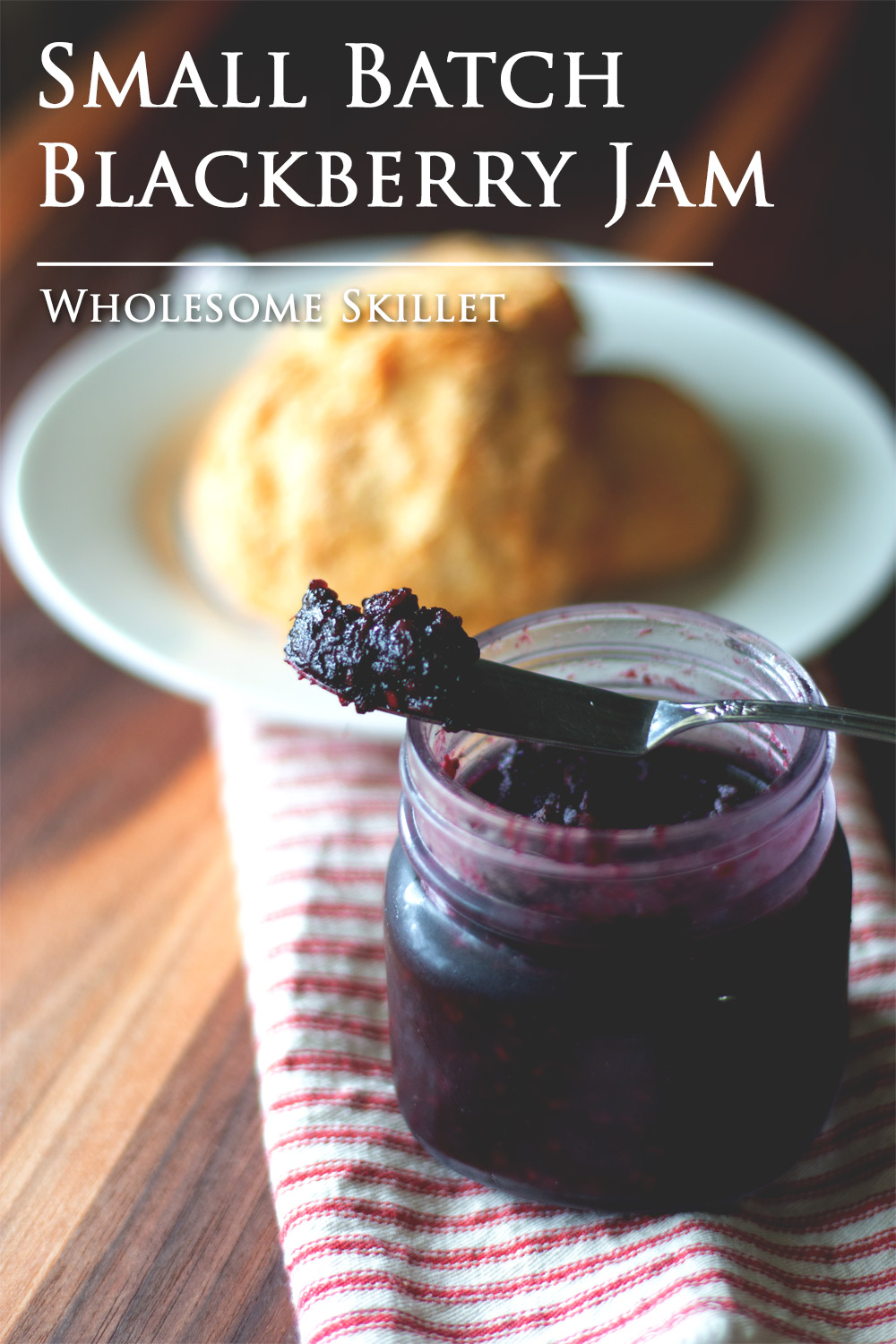 How to Make a Small Batch of Blackberry Jam | Wholesome Skillet